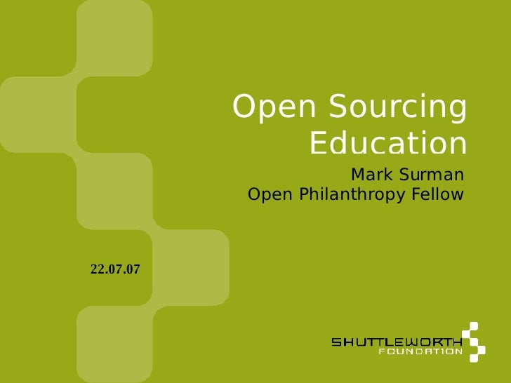 Open Sourcing Education in South Africa Mark Surman Open Philanthropy Fellow 22.07.07
