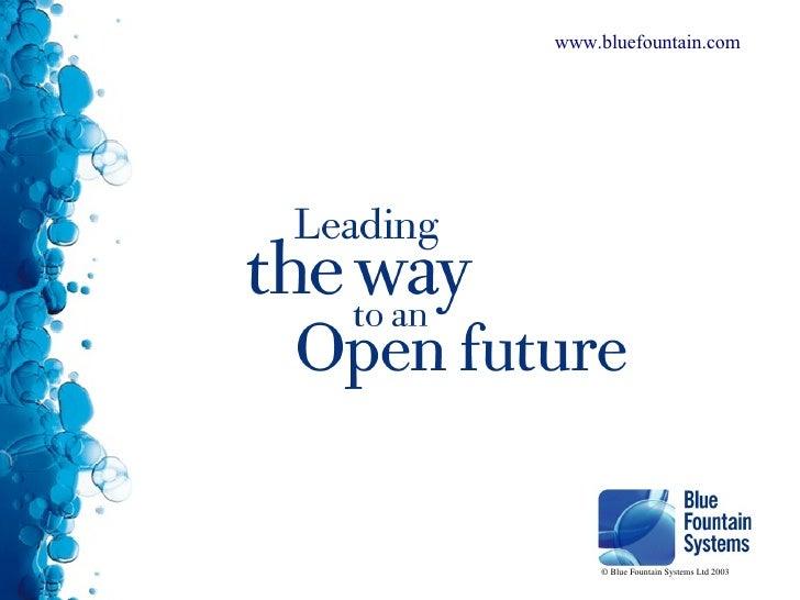 © Blue Fountain Systems Ltd 2003