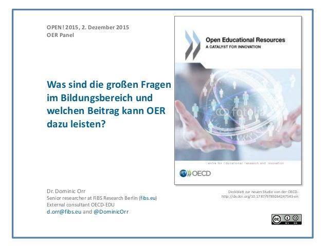 Dr. Dominic Orr Senior researcher at FiBS Research Berlin (fibs.eu) External consultant OECD-EDU d.orr@fibs.eu and @Domini...