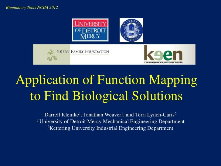 Biomimicry Tools NCIIA 2012     Application of Function Mapping       to Find Biological Solutions                  Darrel...