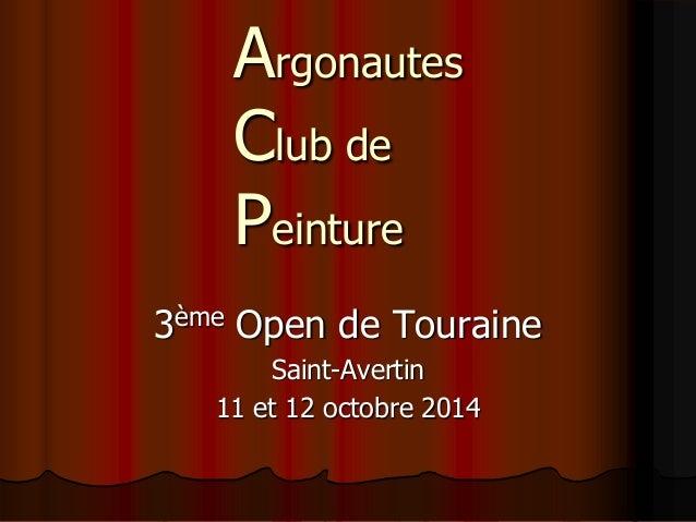 Argonautes  Club de  Peinture  3ème Open de Touraine  Saint-Avertin  11 et 12 octobre 2014