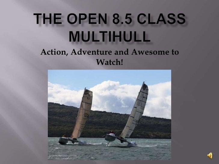 Open 85 class presentation