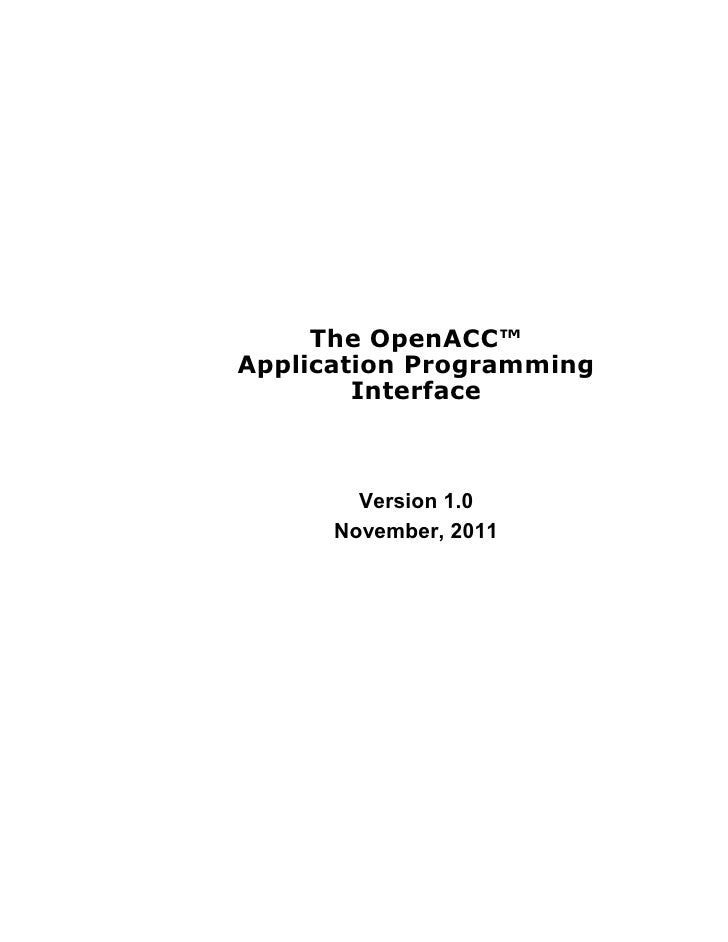 The OpenACC™Application Programming        Interface        Version 1.0      November, 2011