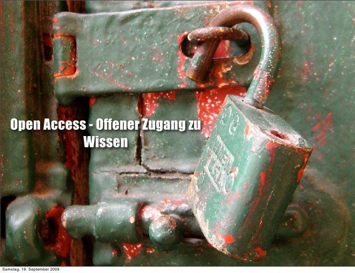 Open Access - Offener Zugang zu               Wissen     Samstag, 19. September 2009