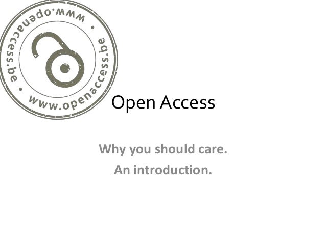 Open AccessWhy you should care. An introduction.