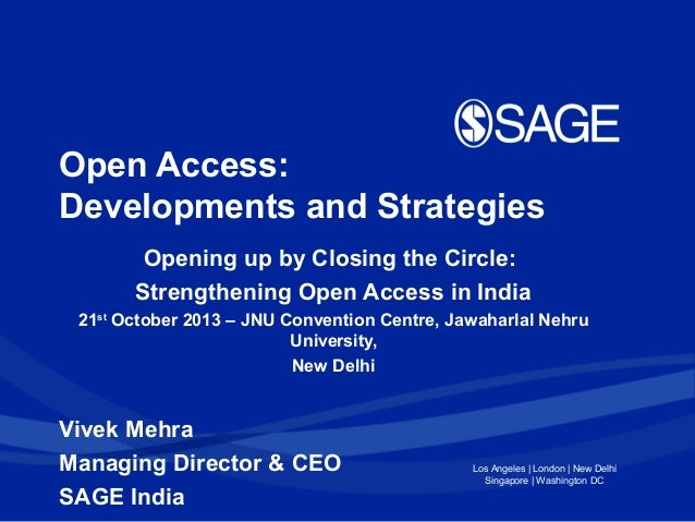 Open Access: Developments and Strategies Opening up by Closing the Circle: Strengthening Open Access in India 21st October...
