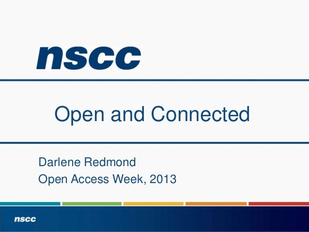 Open and Connected Darlene Redmond Open Access Week, 2013
