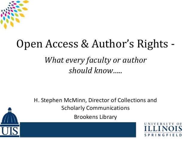 Open Access & Author's Rights -      What every faculty or author            should know…..   H. Stephen McMinn, Director ...