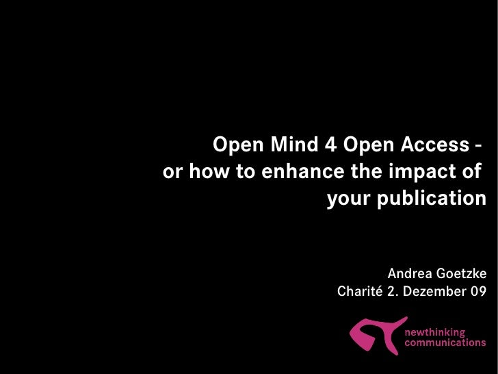 Open Mind 4 Open Access -     or how to enhance the impact of                    your publication            ...