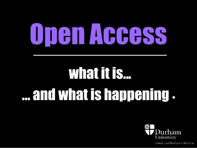 Open Access         what it is...... and what is happening.