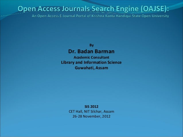 By   Dr. Badan Barman      Academic ConsultantLibrary and Information Science        Guwahati, Assam             SIS 2012 ...