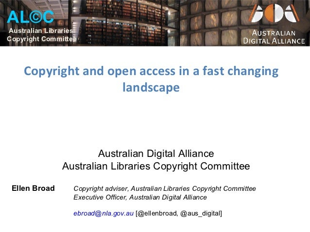 AL©CAustralian LibrariesCopyright Committee    Copyright and open access in a fast changing                    landscape  ...
