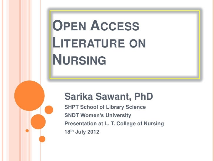 OPEN ACCESSLITERATURE ONNURSING Sarika Sawant, PhD SHPT School of Library Science SNDT Women's University Presentation at ...