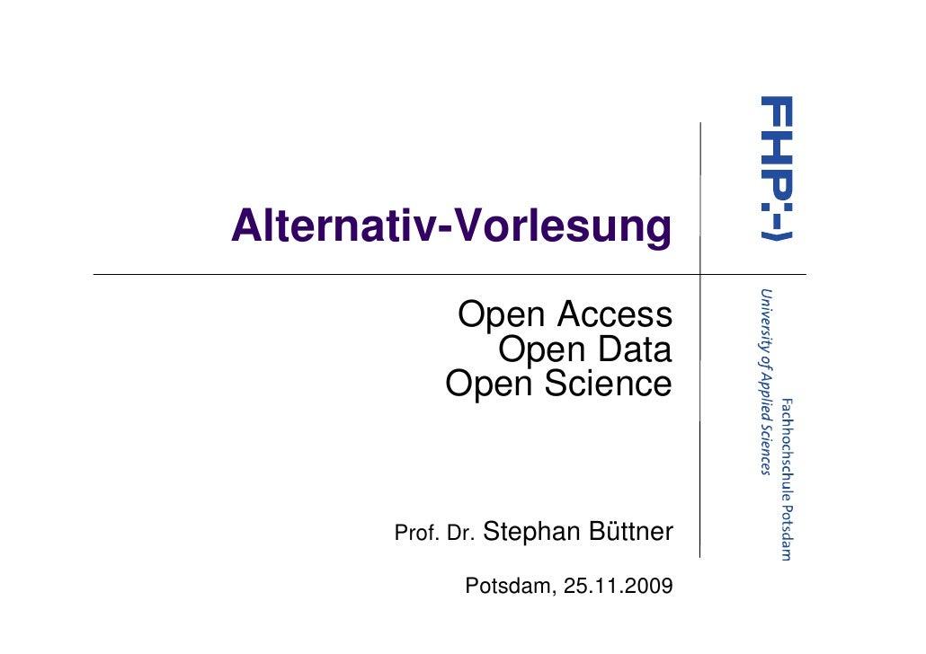 Alternativ-Vorlesung             Open Access               Open Data             Open Science          Prof. Dr.   Stephan...