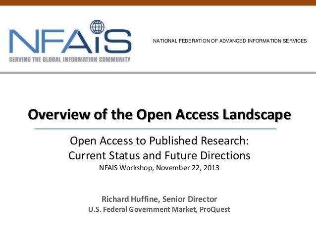 NATIONAL FEDERATION OF ADVANCED INFORMATION SERVICES  Overview of the Open Access Landscape Open Access to Published Resea...