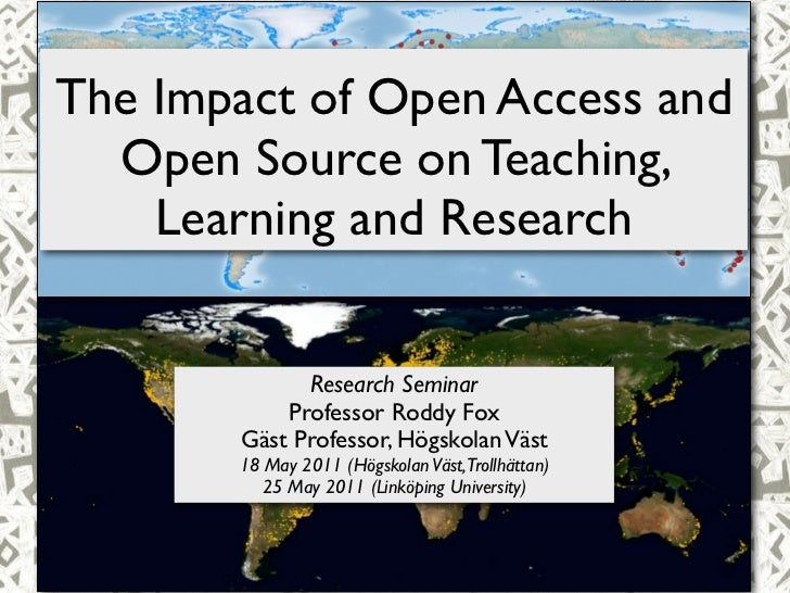 The Impact of Open Access and  Open Source on Teaching,              Open Access Research Repositories 2011    Learning an...