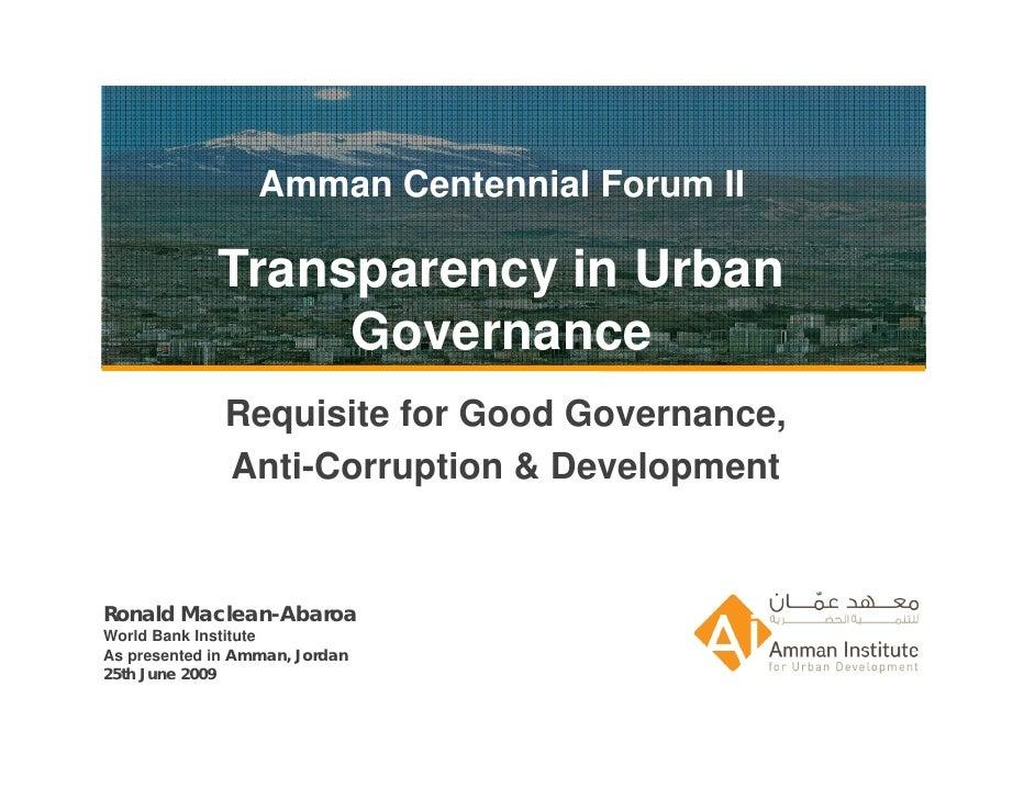 Amman Centennial Forum II               Transparency in Urban                   Governance               Requisite for Goo...