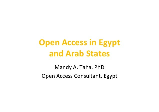 Open access to scientific and scholarly communication in egypt and the arab world  the movement and the projects