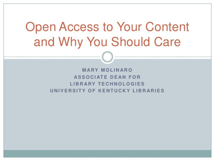 Mary Molinaro<br />Associate Dean for <br />Library Technologies<br />University of Kentucky Libraries<br />Open Access to...