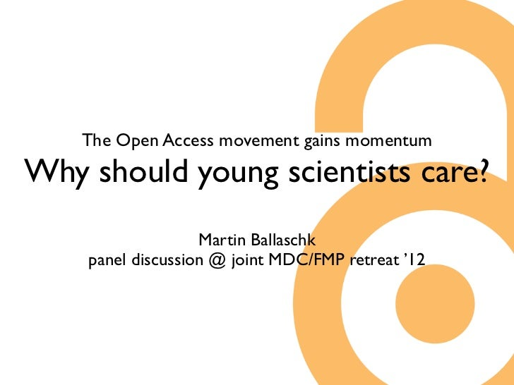 The Open Access movement gains momentumWhy should young scientists care?                   Martin Ballaschk    panel discu...