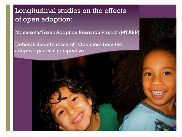 open adoption research How does open adoption impact the adopted child, the birthmother, and the adoptive parents a review of the current research on openness in adoption.