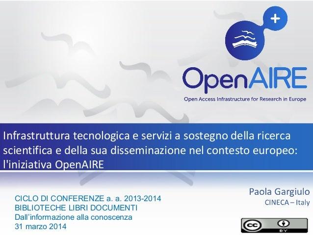 Infrastruttura tecnologica e servizi a sostegno della ricerca scientifica e della sua disseminazione nel contesto europeo:...