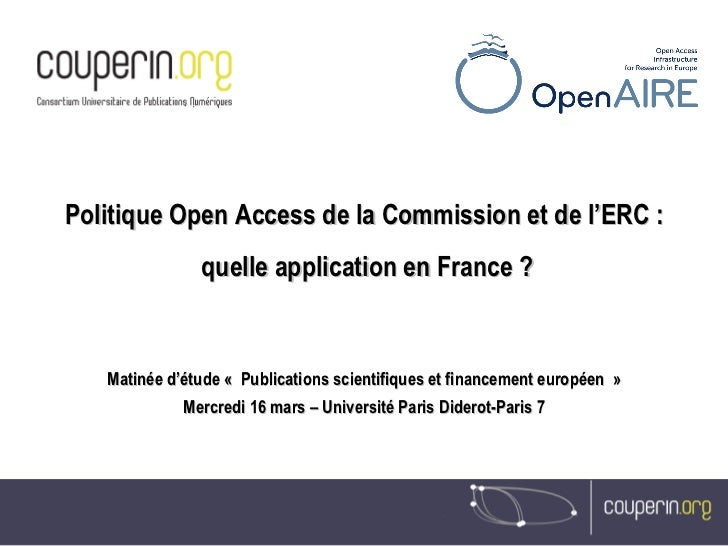 Politique Open Access de la Commission et de l'ERC : quelle application en France ? Matinée d'étude « Publications scienti...