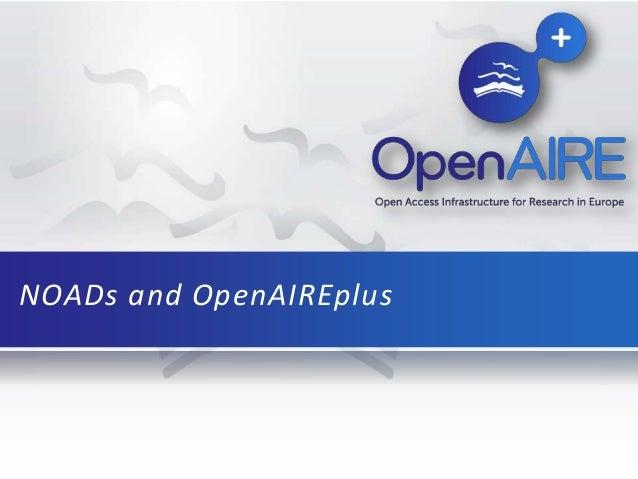 NOADs and OpenAIREplus