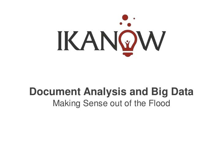 Document Analysis and Big Data    Making Sense out of the Flood