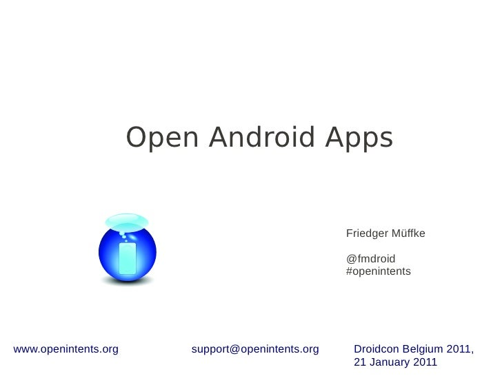 Open android apps - Friedger Müffke, Open Intents - droidcon.be 2011