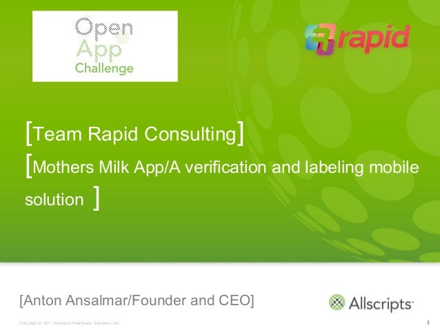 [Team Rapid Consulting]  [Mothers Milk App/A verification and labeling mobile  solution ][Anton Ansalmar/Founder and CEO]C...