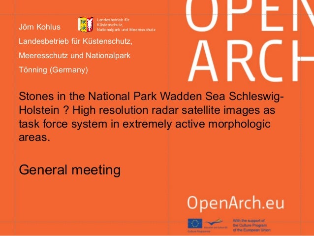 1 Stones in the National Park Wadden Sea Schleswig- Holstein ? High resolution radar satellite images as task force system...