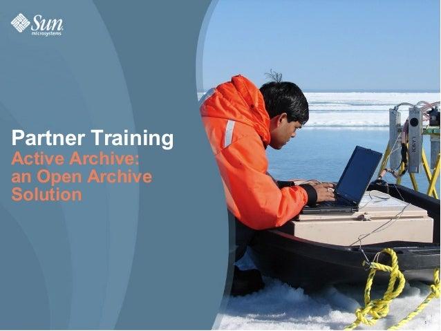 Partner TrainingActive Archive:an Open ArchiveSolution                   1