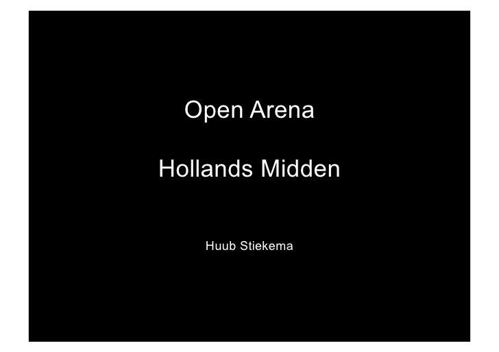 Open Arena  Hollands Midden     Huub Stiekema