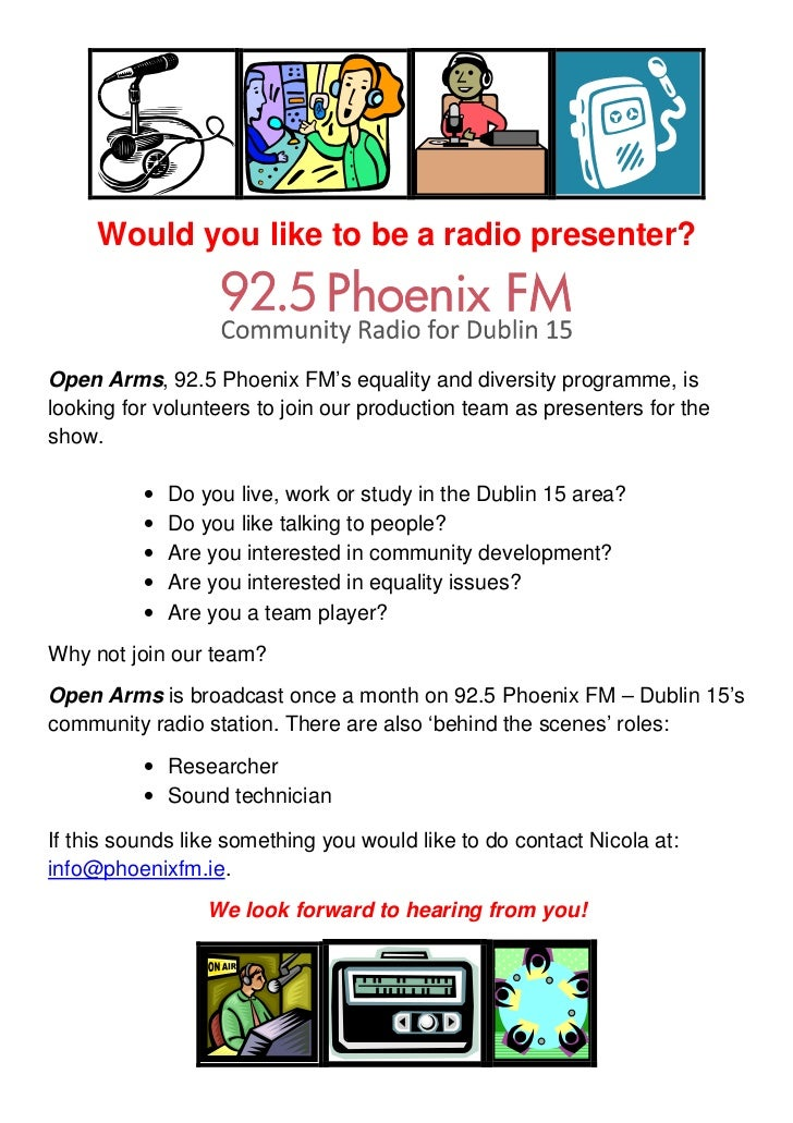 Would you like to be a radio presenter?Open Arms, 92.5 Phoenix FM's equality and diversity programme, islooking for volunt...