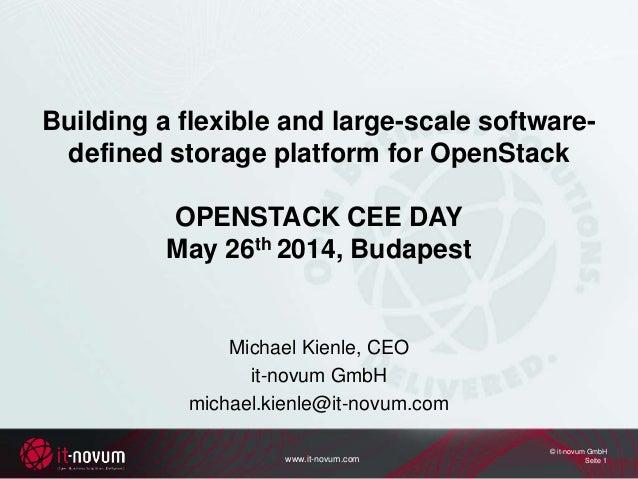 www.it-novum.com © it-novum GmbH Seite 1 Building a flexible and large-scale software- defined storage platform for OpenSt...