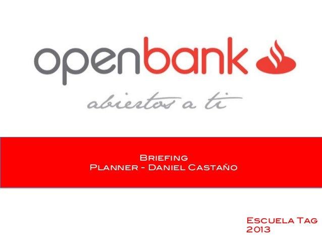 Briefing ! Planner - Daniel Castaño !  Escuela Tag! 2013!