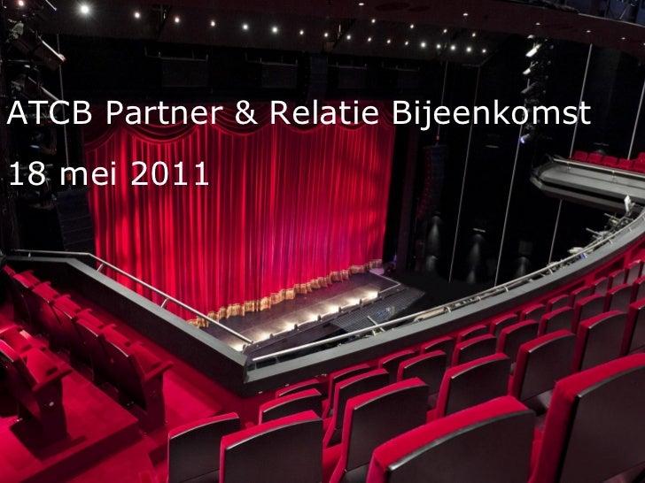 ATCB Partner & Relatie Bijeenkomst  18 mei 2011