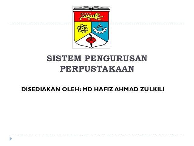 SISTEM PENGURUSAN PERPUSTAKAAN DISEDIAKAN OLEH: MD HAFIZ AHMAD ZULKILI
