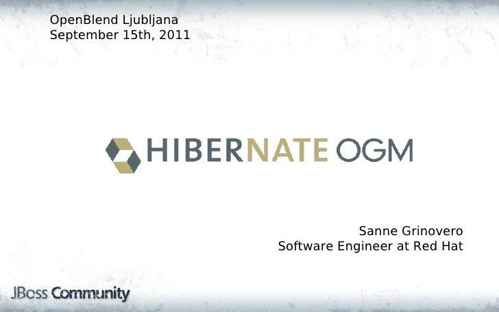 Introducing Hibernate OGM: porting JPA applications to NoSQL, Sanne Grinovero (JBoss by RedHat)