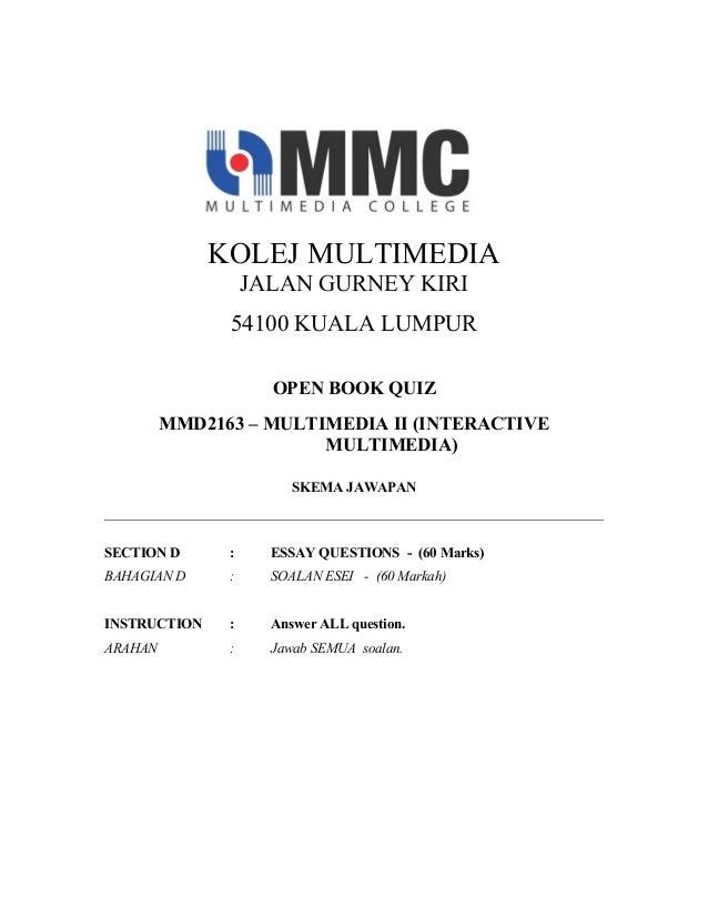 KOLEJ MULTIMEDIA                   JALAN GURNEY KIRI               54100 KUALA LUMPUR                     OPEN BOOK QUIZ  ...