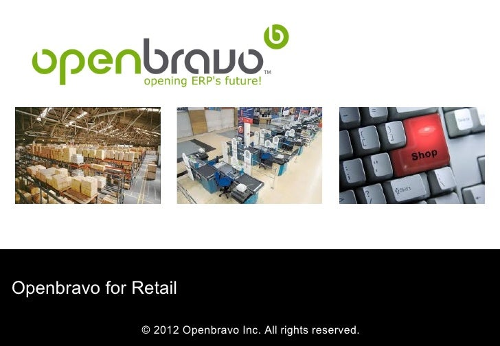 Openbravo for Retail               © 2012 Openbravo Inc. All rights reserved.