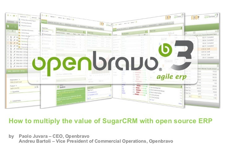 How to multiply the value of SugarCRM with open source ERPby   Paolo Juvara – CEO, Openbravo     Andreu Bartoli – Vice Pre...