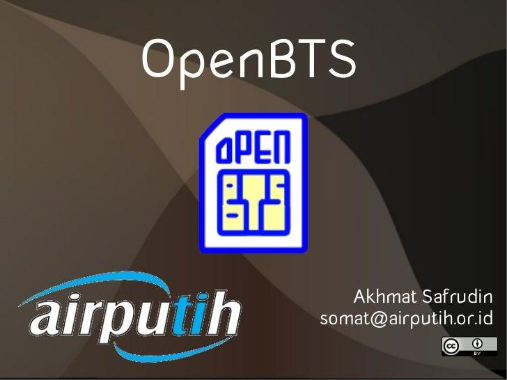 OpenBTS        Akhmat Safrudin     somat@airputih.or.id