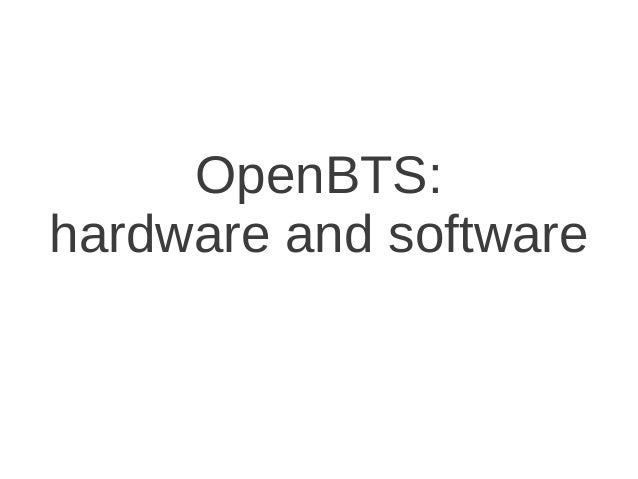 OpenBTS:hardware and software