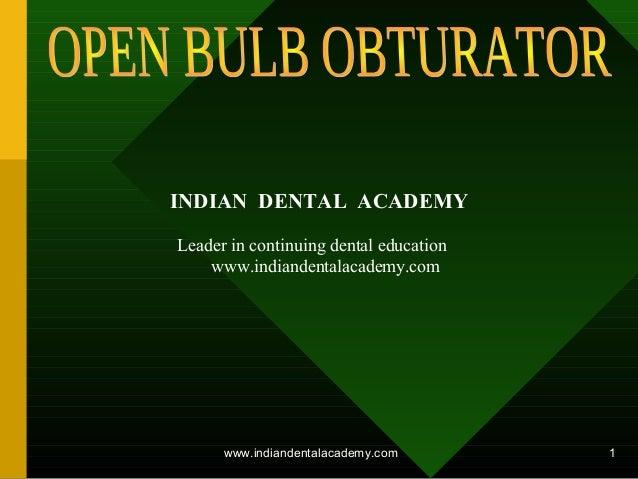 www.indiandentalacademy.com 1 INDIAN DENTAL ACADEMY Leader in continuing dental education www.indiandentalacademy.com