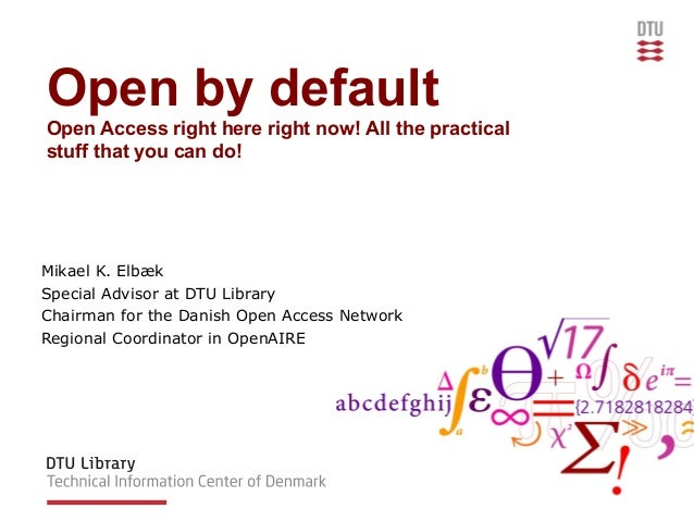 Open access right here right now - Open by default
