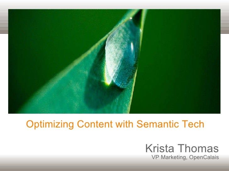 Optimizing Content with Semantic Tech Krista Thomas VP Marketing, OpenCalais