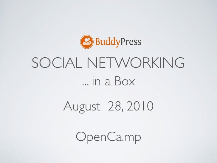 SOCIAL NETWORKING       ... in a Box    August 28, 2010       OpenCa.mp