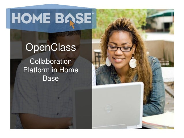 OpenClass Collaboration Platform in Home Base